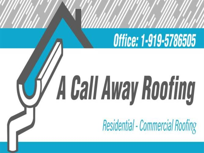 A Call Away Roofing LLC